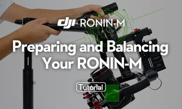 DJI - Preparing and Balancing Your Ronin-M