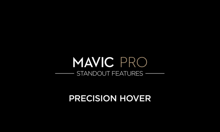 DJI-Mavic Pro Standout Features: Precision Hover