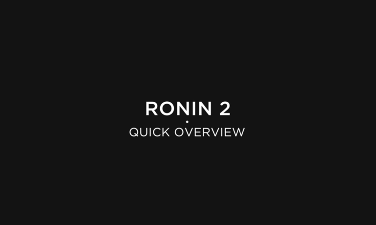 DJI - Ronin 2 Tutorials - Quick Overview