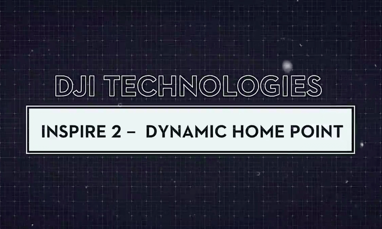 DJI TECH Dynamic Home Point Intro
