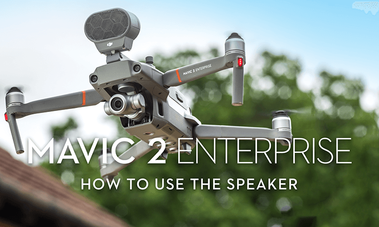 How to Use Mavic 2 Enterprise's Speaker