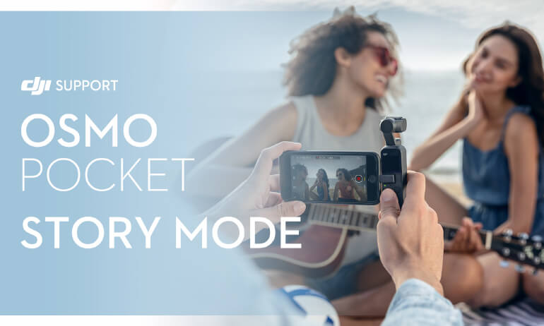 DJI - Osmo Pocket - Story Mode