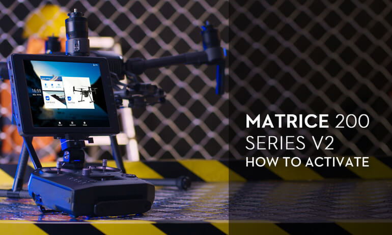 Matrice 200 Series V2 - How to Activate