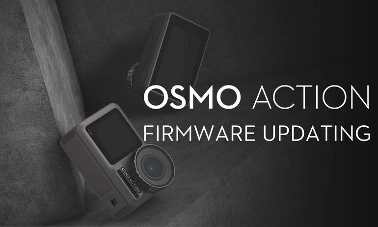 DJI – Osmo Action – Firmware Updating