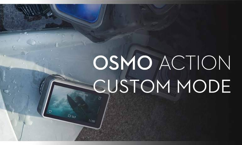 DJI – Osmo Action – Custom Mode